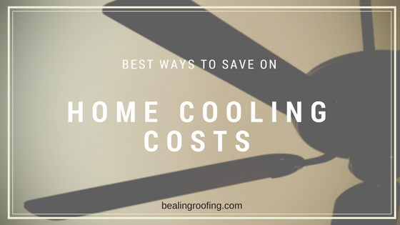 Best Ways to Save on Home Cooling Costs