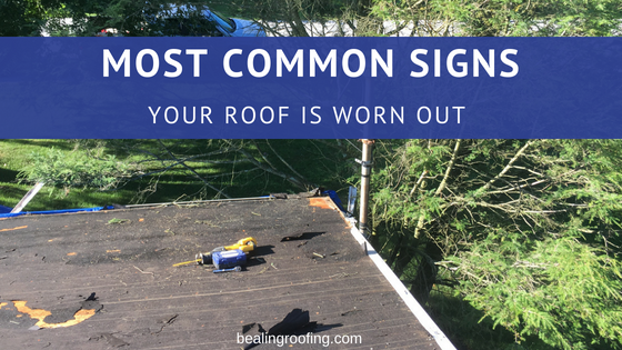 Most Common Signs Your Roof is Worn Out