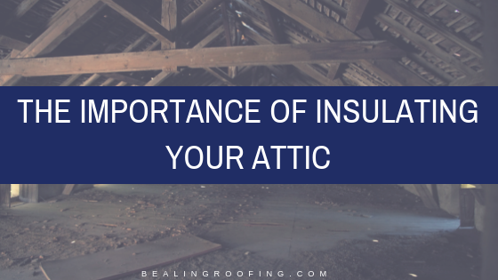 The Importance of Insulating Your Attic