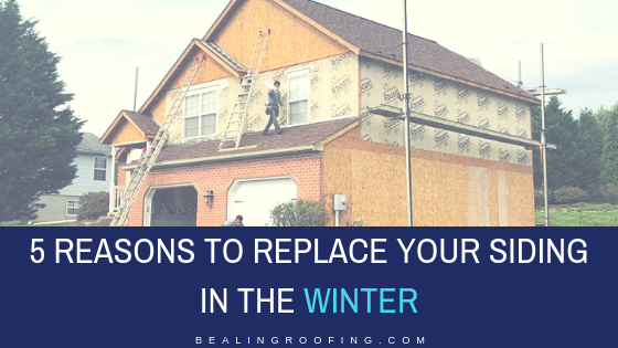 5 Reasons to Replace Your Siding in the Winter