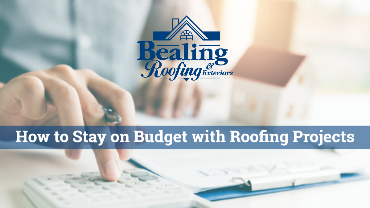 How to stay on budget with roofing projects