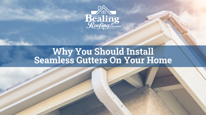 Why You Should Install Seamless Gutters On Your Home