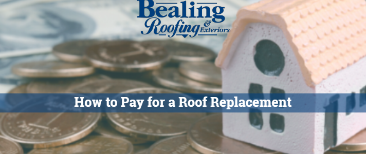 Ways to Pay for a Roof Replacement