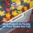 Best Projects to Tackle on Your Home this Fall